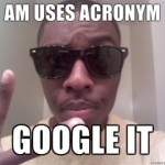 AM-uses-acronym-Google-it