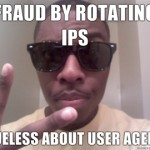 Fraud-by-rotating-IPs-Clueless-about-user-agents