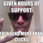 Given-hours-of-support-Never-send-more-than-5-clicks