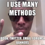 I-use-many-methods-Facebook-Twitter-email-forums-PPC-banners