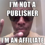 Im-not-a-publisher-Im-an-affiliate