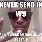 Never-send-in-W9-Bash-network-on-forums-when-not-paid
