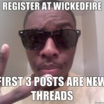 Register-at-WickedFire-First-3-posts-are-new-threads
