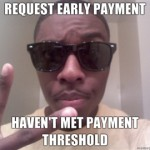Request-early-payment-Havent-met-payment-threshold