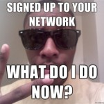 Signed-up-to-your-network-What-do-I-do-now