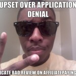 Upset-over-application-denial-Fabricate-bad-review-on-AffiliatePayingcom